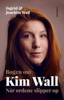 Bogen om Kim Wall - Når ord slipper op. Af Ingrid og Joachim Wall.